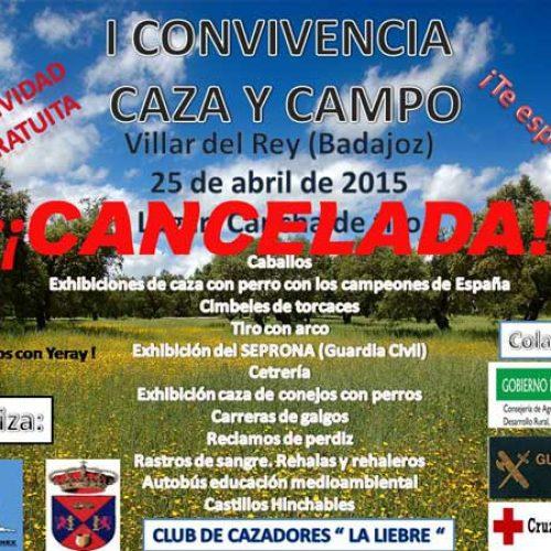 """Cancelada la """"I CONVIVENCIA DE CAZA Y CAMPO VILLAR DEL REY"""""""