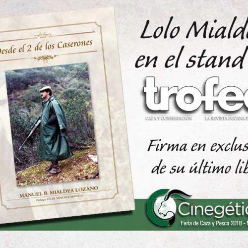 Lolo Mialdea firmará, en exclusiva, su último libro en el Stand de Trofeo Caza en Cinegética